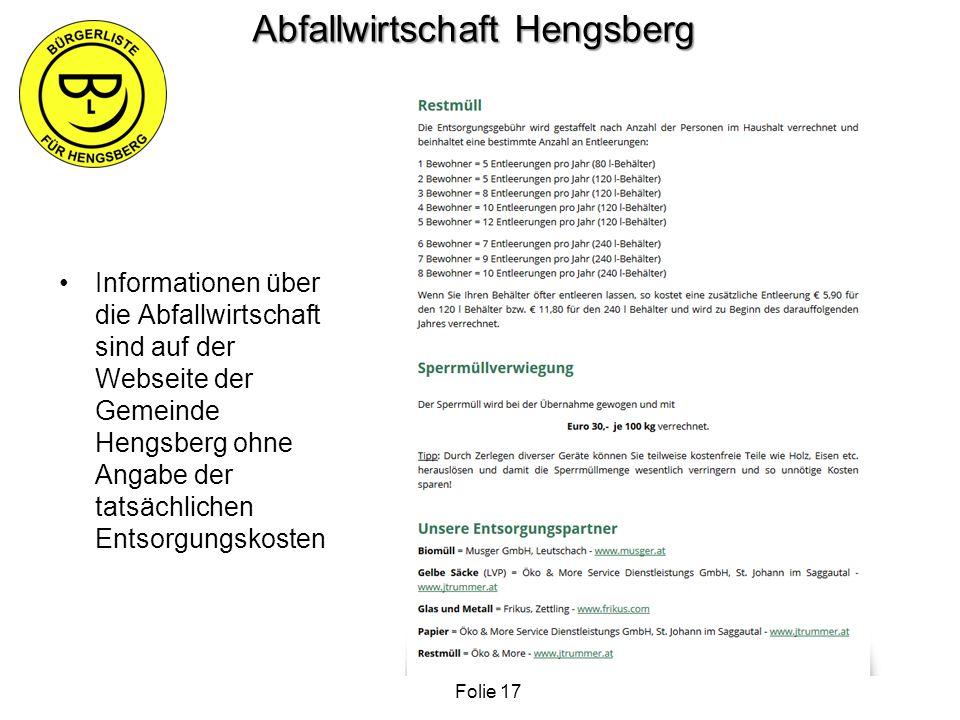 Abfallwirtschaft Hengsberg Informationen über die Abfallwirtschaft sind auf der Webseite der Gemeinde Hengsberg ohne Angabe der tatsächlichen Entsorgu