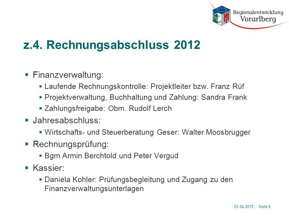 z.4. Rechnungsabschluss 2012  Finanzverwaltung:  Laufende Rechnungskontrolle: Projektleiter bzw.