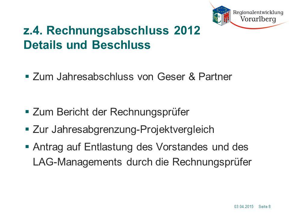 z.4. Rechnungsabschluss 2012 Details und Beschluss  Zum Jahresabschluss von Geser & Partner  Zum Bericht der Rechnungsprüfer  Zur Jahresabgrenzung-