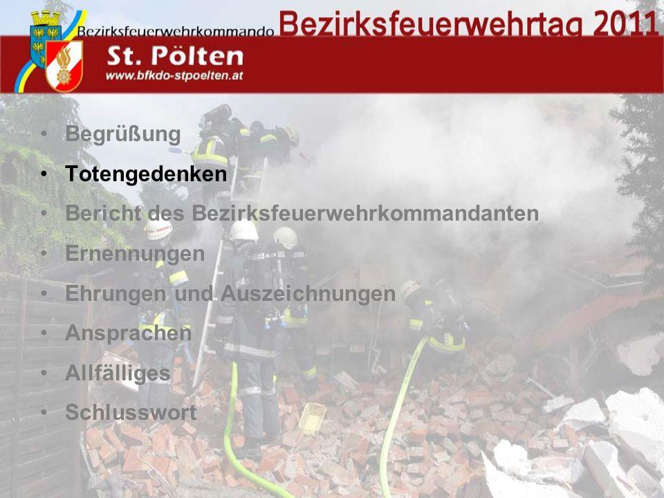 Begrüßung Totengedenken Bericht des Bezirksfeuerwehrkommandanten Ernennungen Ehrungen und Auszeichnungen Ansprachen Allfälliges Schlusswort