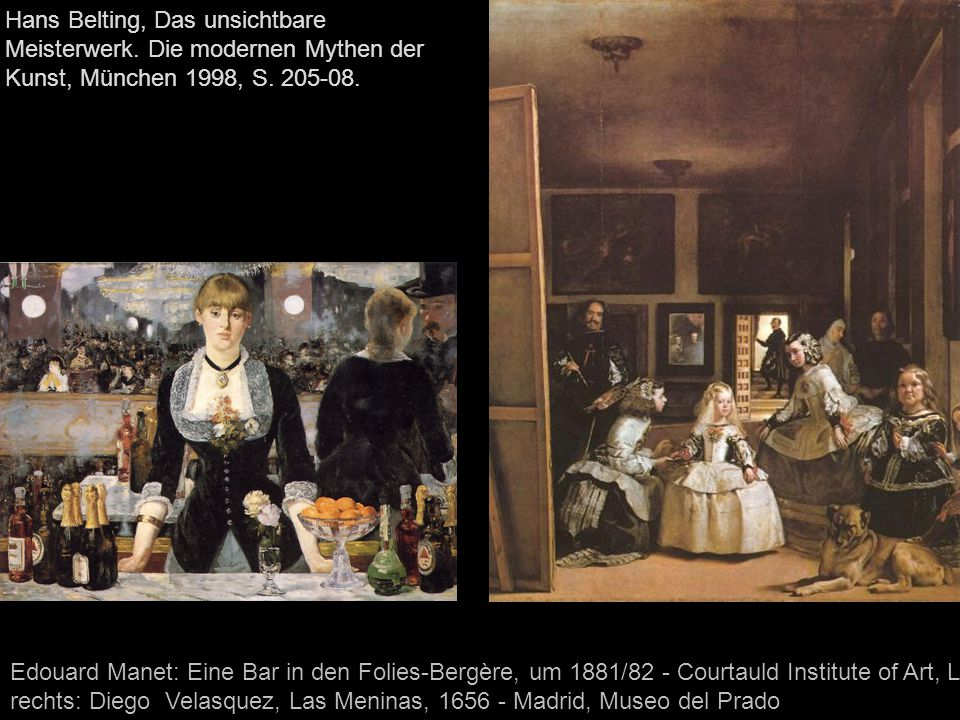 Edouard Manet: Eine Bar in den Folies-Bergère, um 1881/82 - Courtauld Institute of Art, London rechts: Diego Velasquez, Las Meninas, 1656 - Madrid, Mu