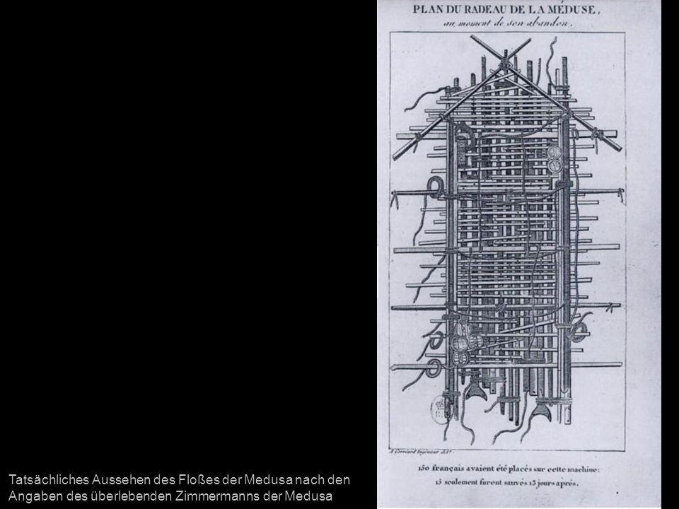 Tatsächliches Aussehen des Floßes der Medusa nach den Angaben des überlebenden Zimmermanns der Medusa