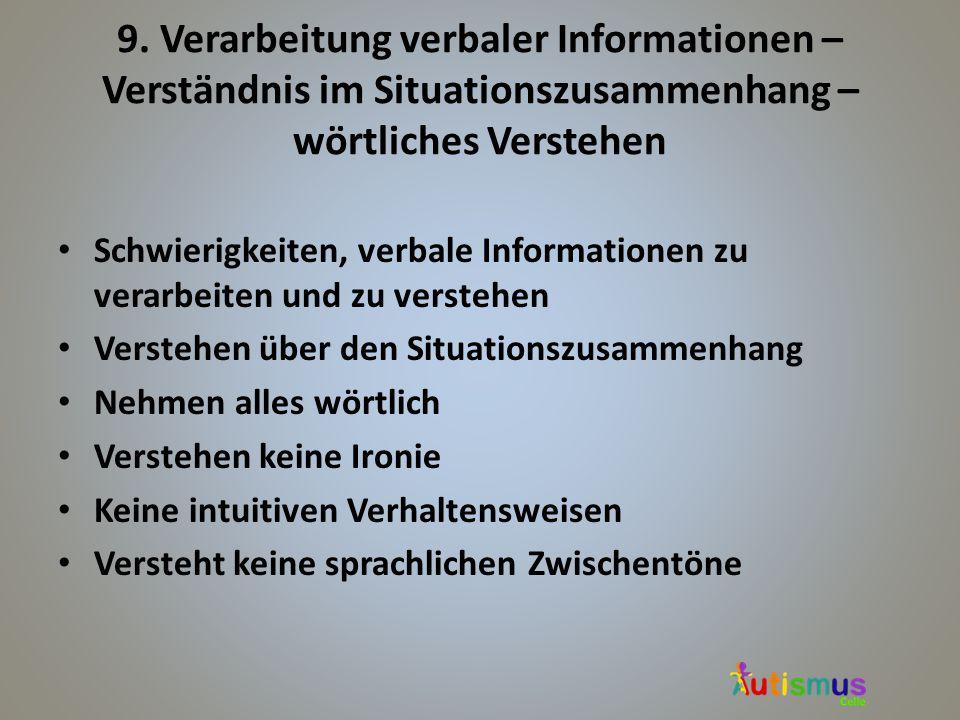 9. Verarbeitung verbaler Informationen – Verständnis im Situationszusammenhang – wörtliches Verstehen Schwierigkeiten, verbale Informationen zu verarb