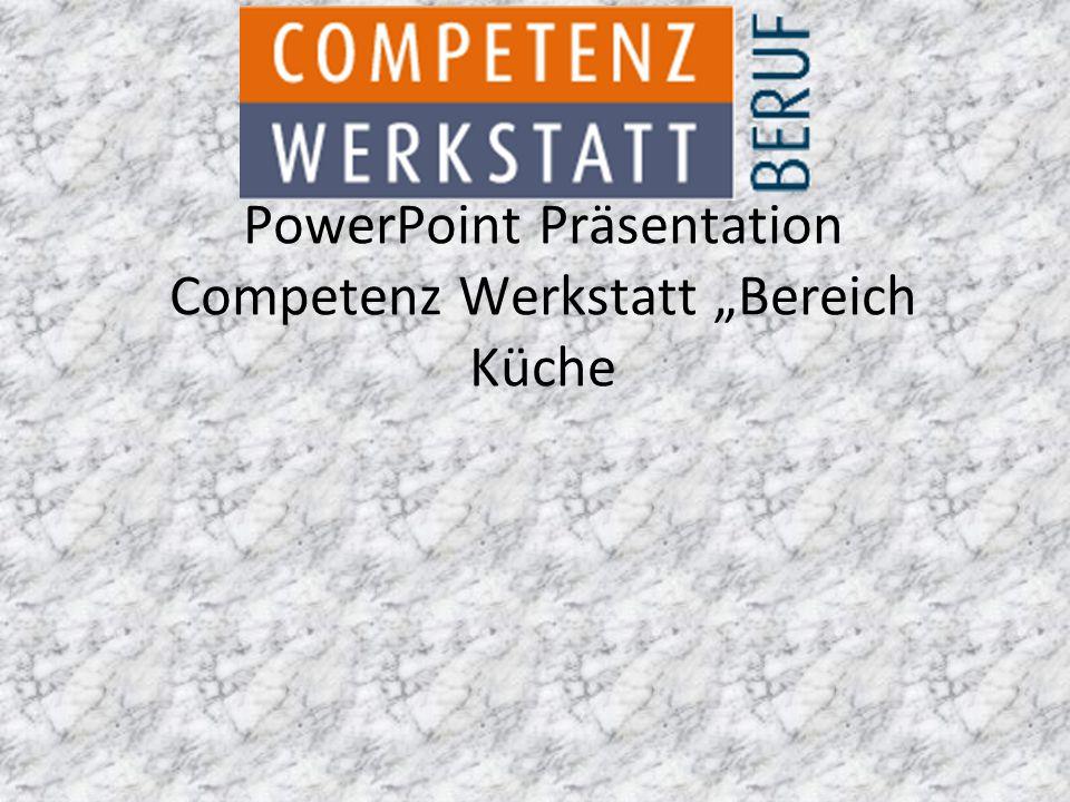"""PowerPoint Präsentation Competenz Werkstatt """"Bereich Küche"""