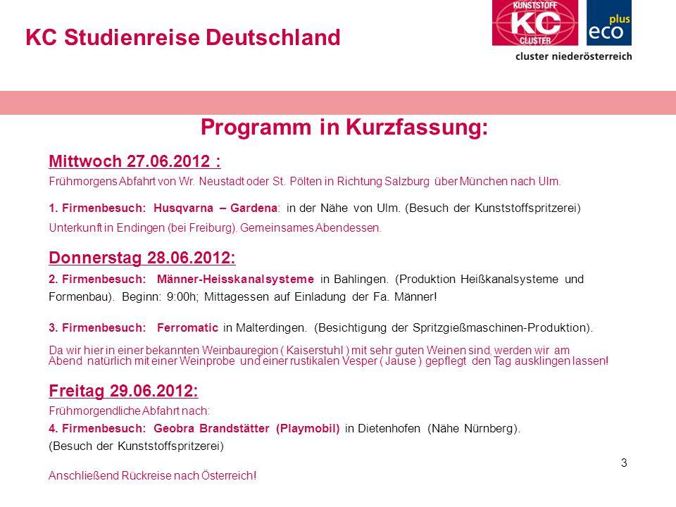 3 KC Studienreise Deutschland Programm in Kurzfassung: Mittwoch 27.06.2012 : Frühmorgens Abfahrt von Wr.