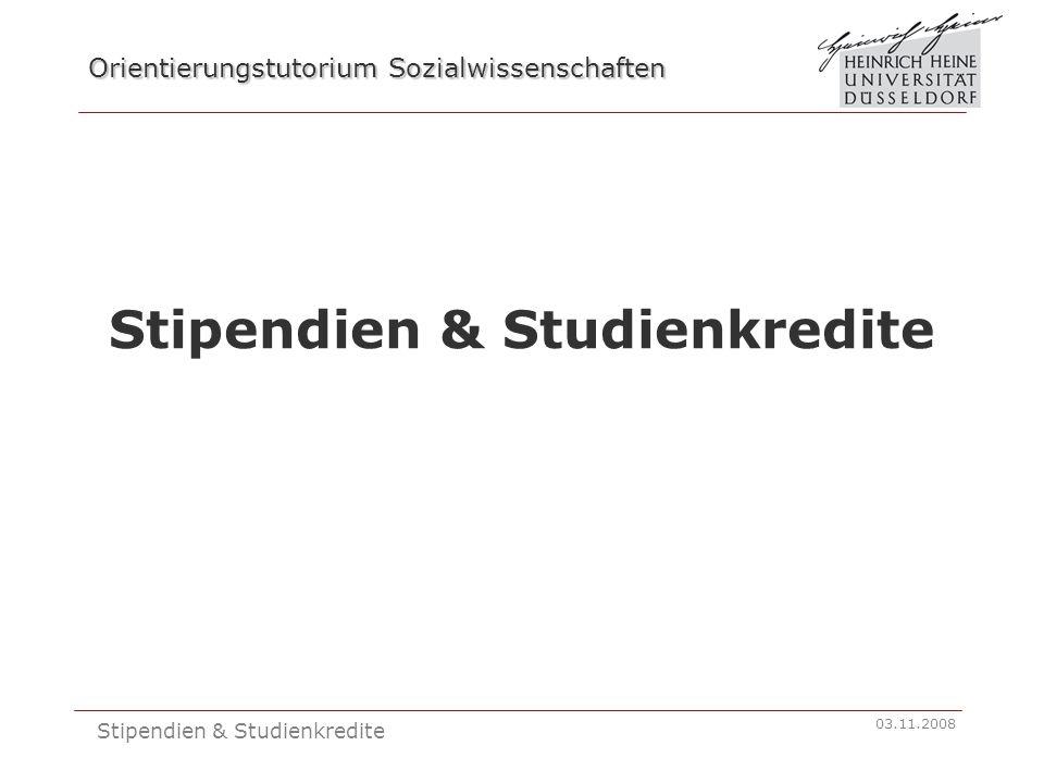 Orientierungstutorium Sozialwissenschaften 03.11.2008 Stipendien & Studienkredite