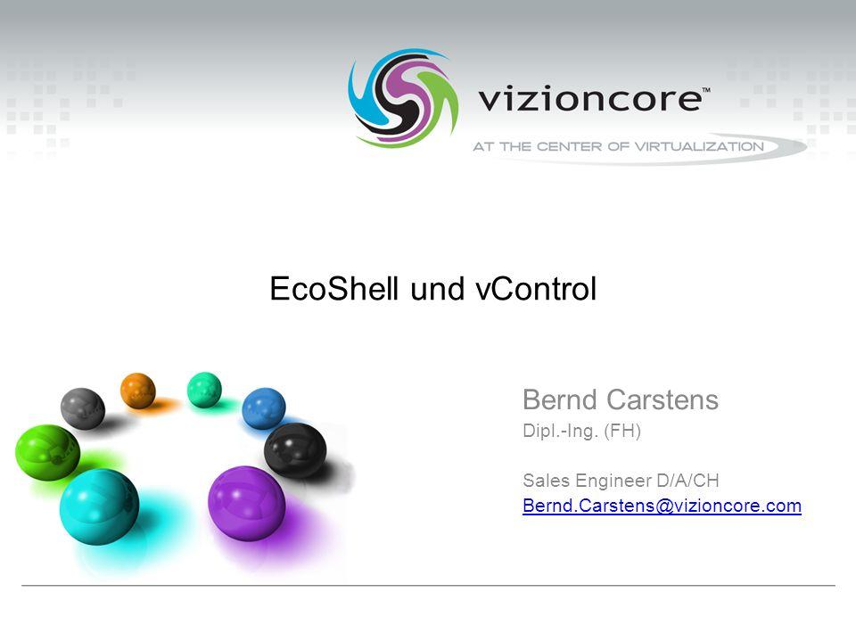 EcoShell und vControl Bernd Carstens Dipl.-Ing.