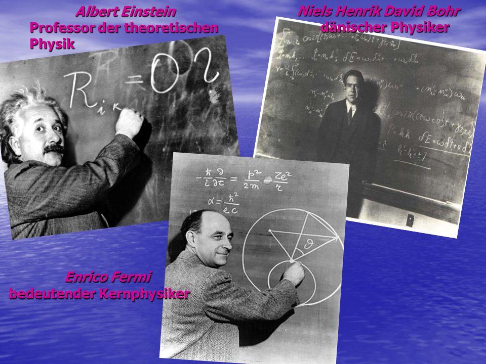 Albert Einstein Professor der theoretischen Physik Albert Einstein Professor der theoretischen Physik Niels Henrik David Bohr dänischer Physiker Enric