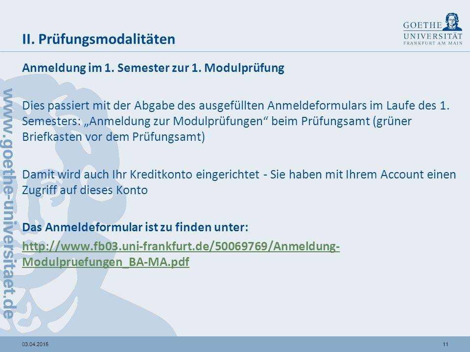 1103.04.2015 II. Prüfungsmodalitäten Anmeldung im 1.