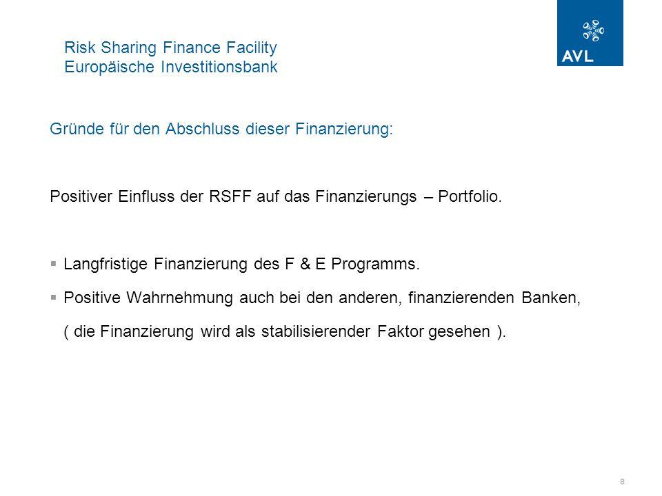 9 Risk Sharing Finance Facility Europäische Investitionsbank Anforderungen der EIB:  Basis des Programms ist die F & E Tätigkeit des Unternehmens: Das Unternehmen muss seine F&E Programme vorstellen und erläutern.