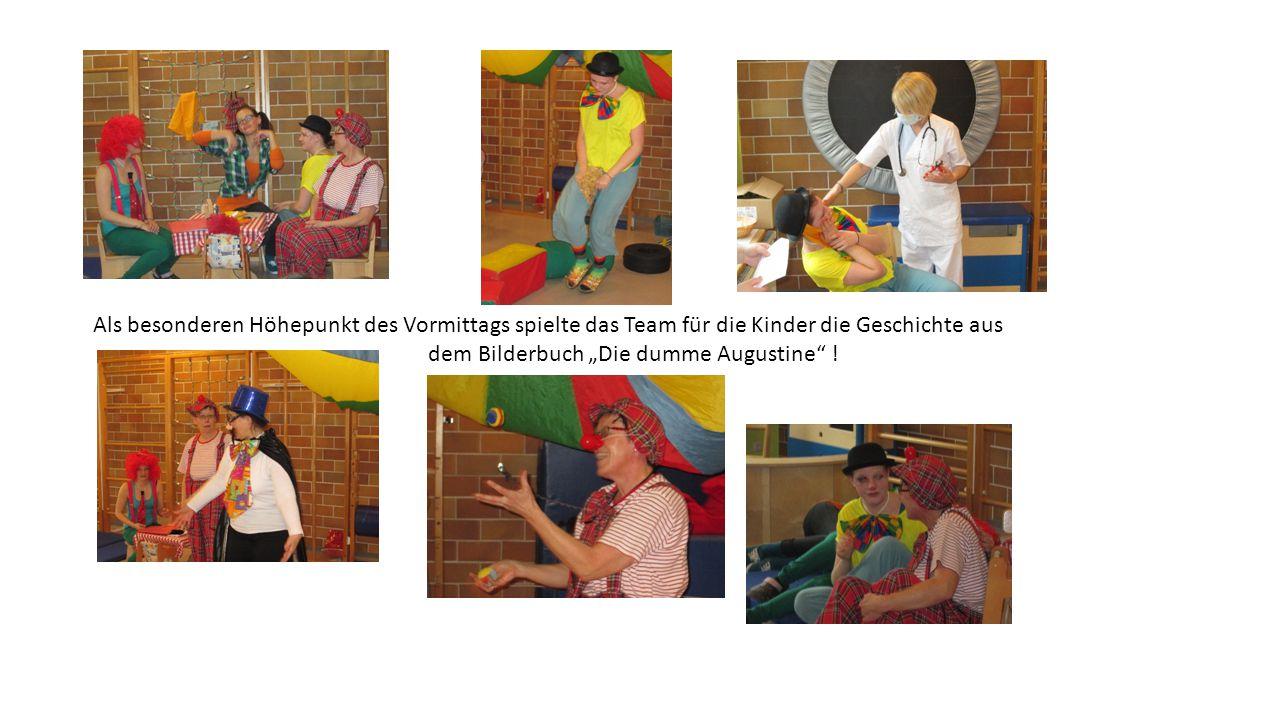 """Als besonderen Höhepunkt des Vormittags spielte das Team für die Kinder die Geschichte aus dem Bilderbuch """"Die dumme Augustine !"""