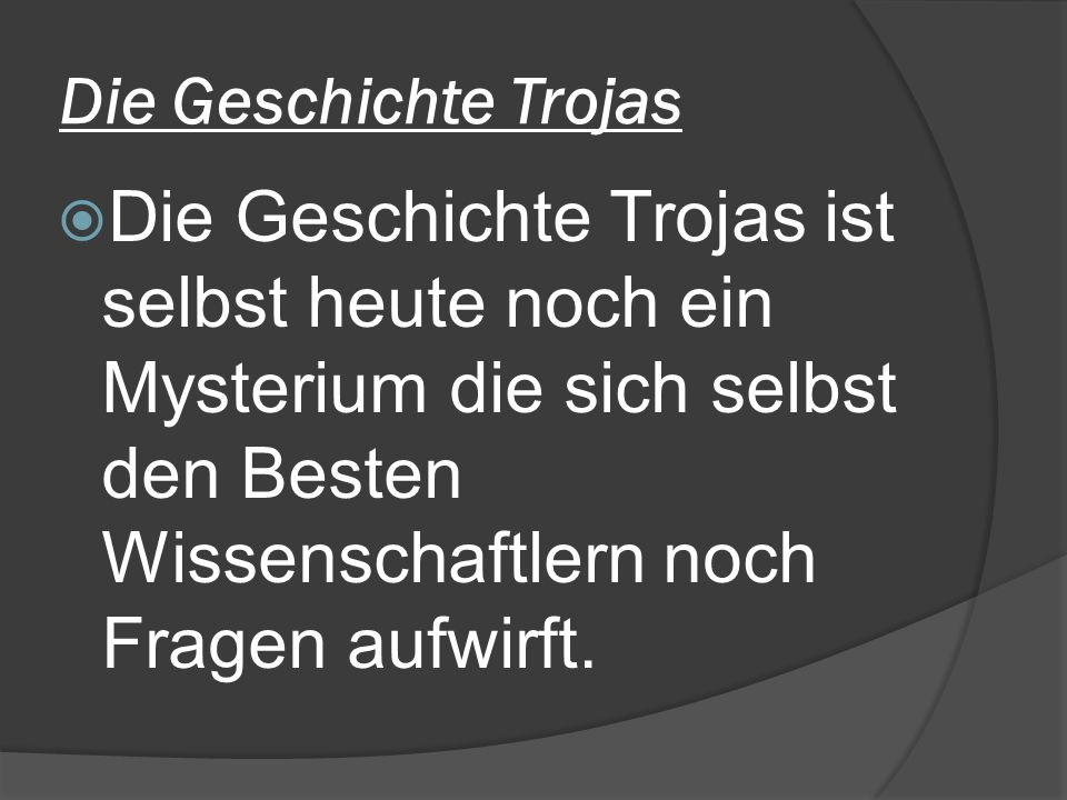 Geschichte Trojas  Funde lassen darauf schließen, dass es schon viel früher Besiedlungen der Hügel um das spätere Troja gab.