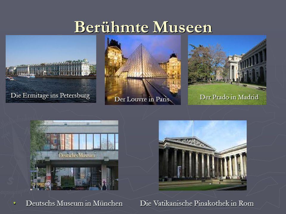 Berühmte Museen Deutschs Museum in München Die Vatikanische Pinakothek in Rom Deutschs Museum in München Die Vatikanische Pinakothek in Rom Die Ermita