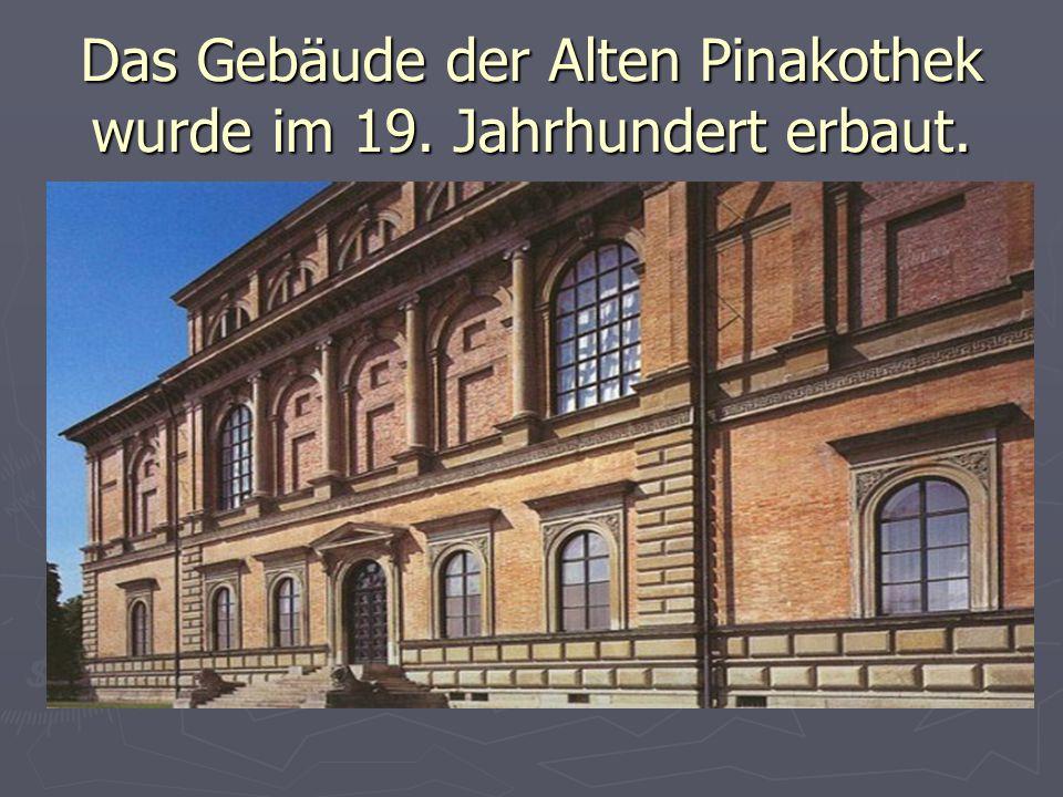 Das Gebäude der Alten Pinakothek wurde im 19. Jahrhundert erbaut.
