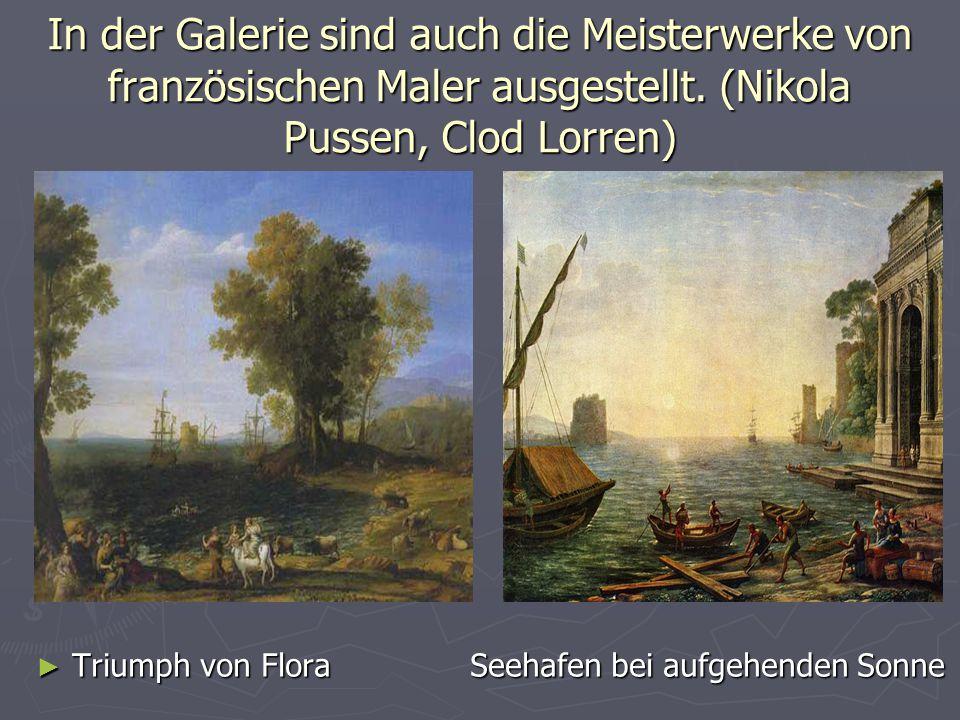 In der Galerie sind auch die Meisterwerke von französischen Maler ausgestellt. (Nikola Pussen, Clod Lorren) ► Triumph von Flora Seehafen bei aufgehend
