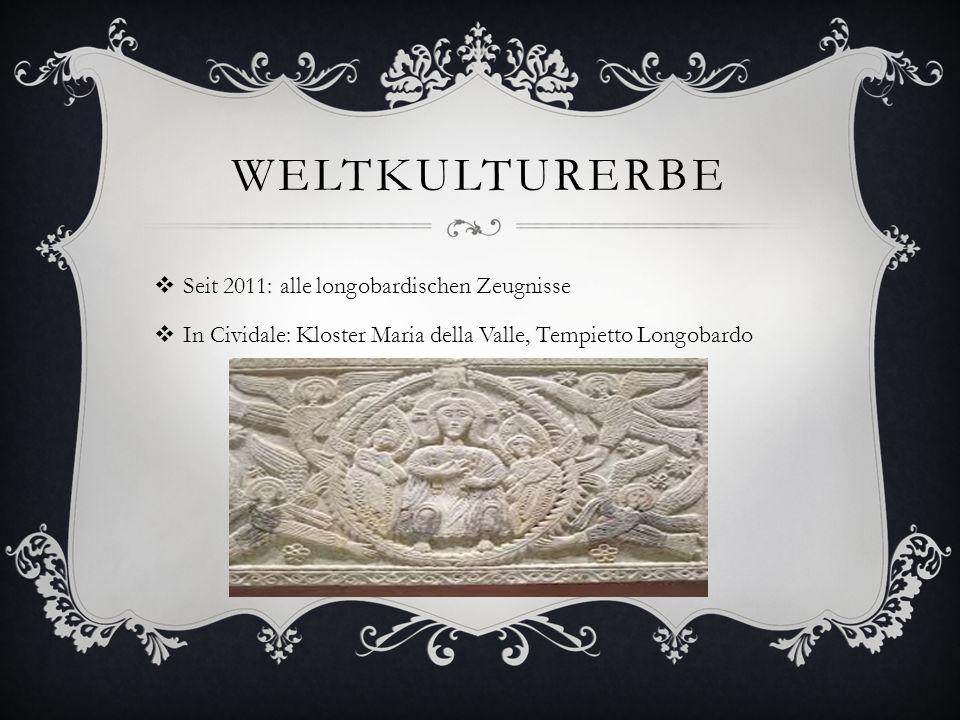 WELTKULTURERBE  Seit 2011: alle longobardischen Zeugnisse  In Cividale: Kloster Maria della Valle, Tempietto Longobardo