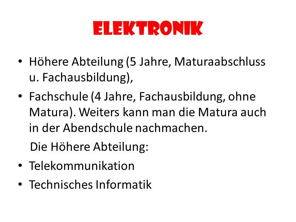 Elektronik Höhere Abteilung (5 Jahre, Maturaabschluss u.