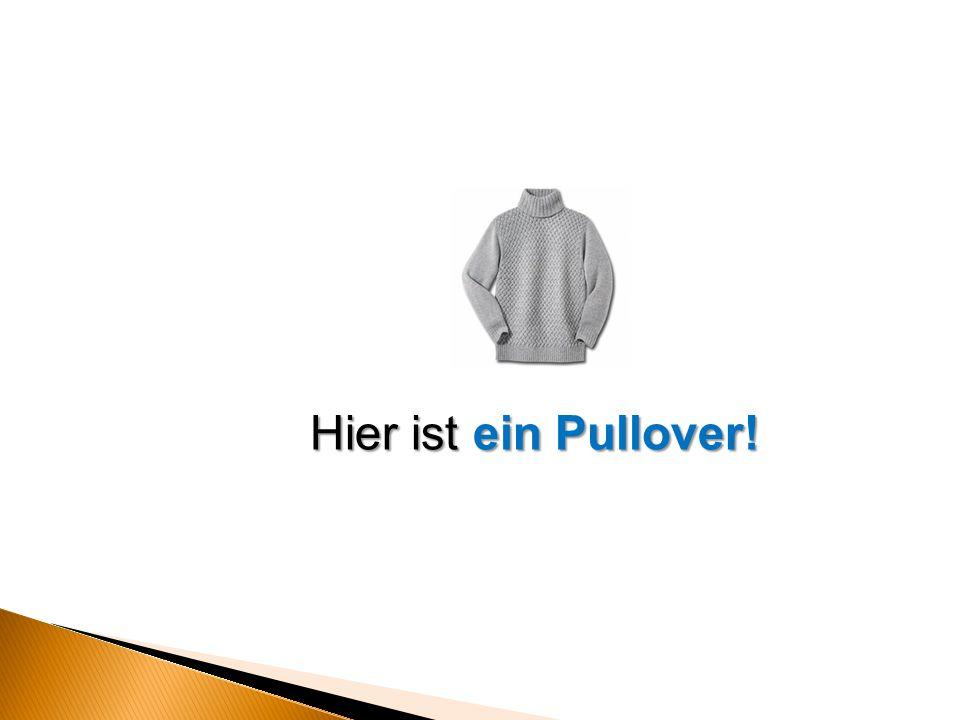 Hier ist ein Pullover!