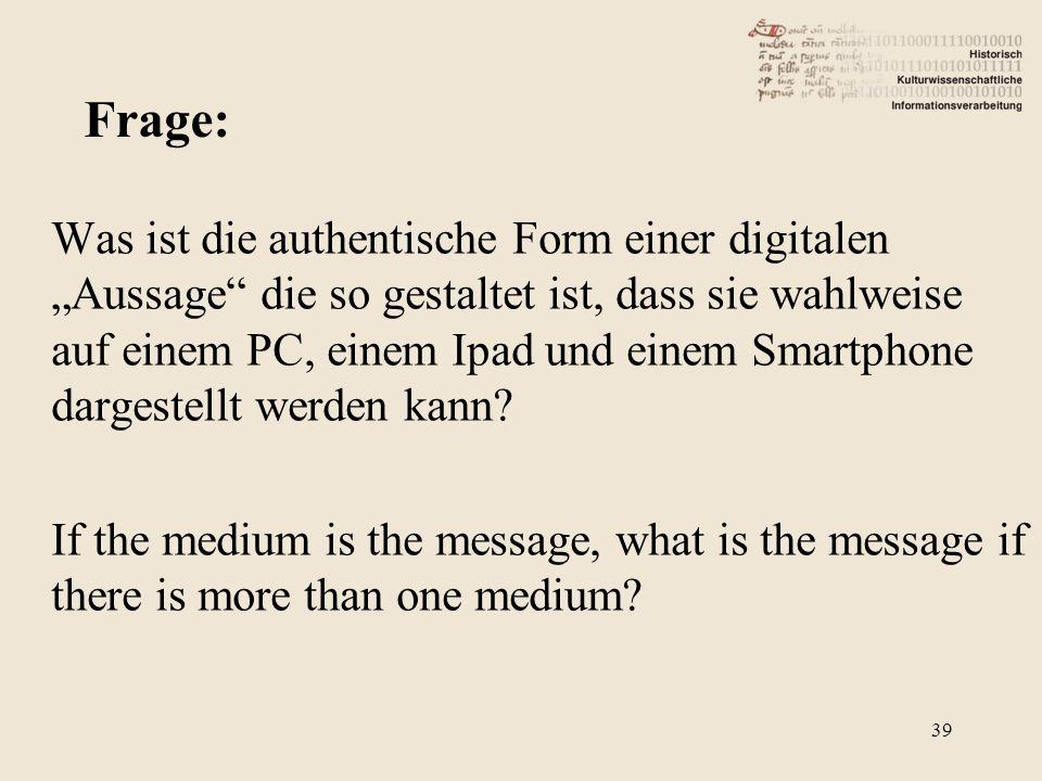 """Was ist die authentische Form einer digitalen """"Aussage die so gestaltet ist, dass sie wahlweise auf einem PC, einem Ipad und einem Smartphone dargestellt werden kann."""