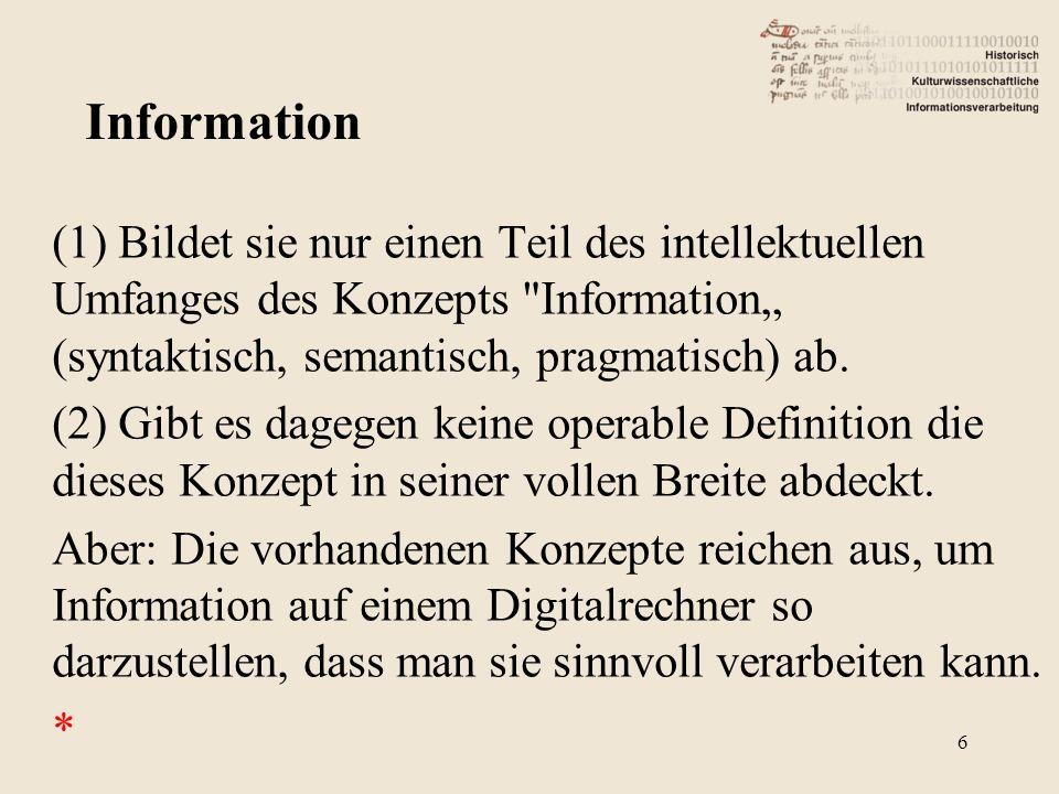 """(1) Bildet sie nur einen Teil des intellektuellen Umfanges des Konzepts Information"""" (syntaktisch, semantisch, pragmatisch) ab."""