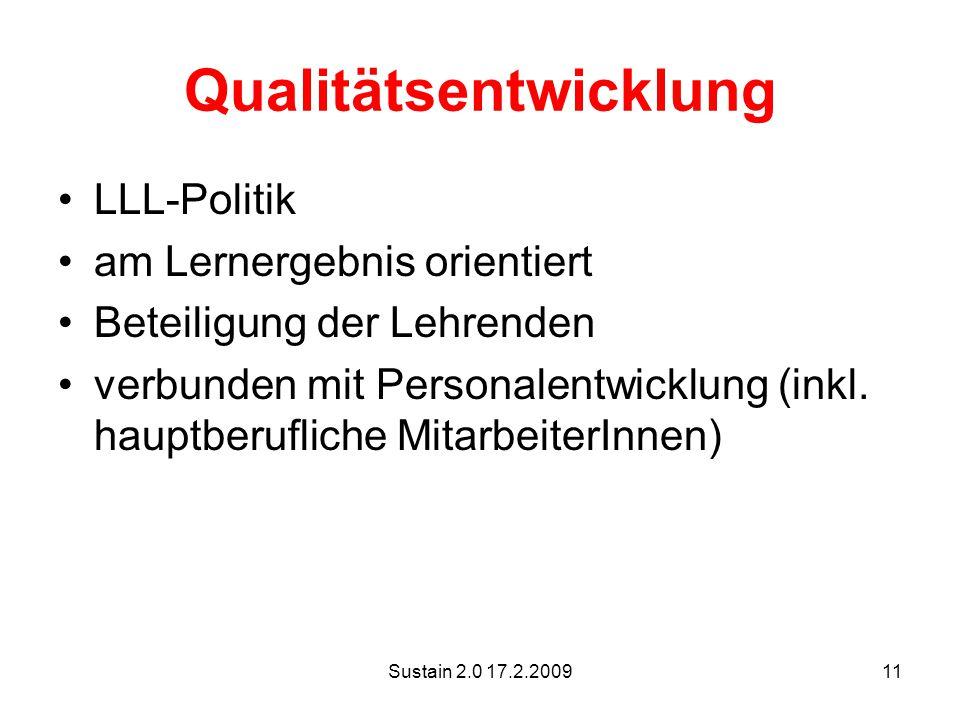 Sustain 2.0 17.2.200911 Qualitätsentwicklung LLL-Politik am Lernergebnis orientiert Beteiligung der Lehrenden verbunden mit Personalentwicklung (inkl.