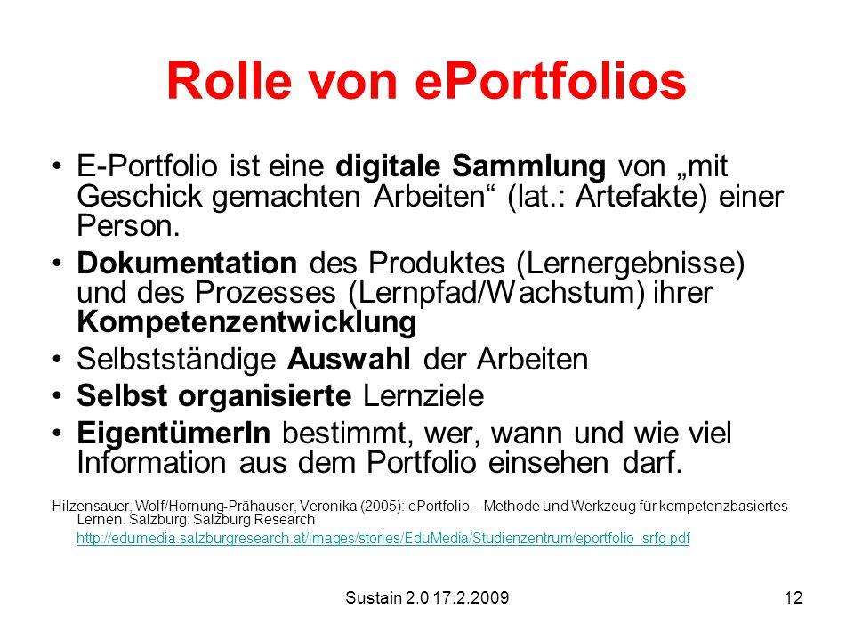 """Sustain 2.0 17.2.200912 Rolle von ePortfolios E-Portfolio ist eine digitale Sammlung von """"mit Geschick gemachten Arbeiten (lat.: Artefakte) einer Person."""
