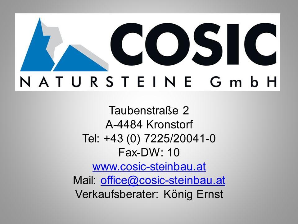 Taubenstraße 2 A-4484 Kronstorf Tel: +43 (0) 7225/20041-0 Fax-DW: 10 www.cosic-steinbau.at Mail: office@cosic-steinbau.atoffice@cosic-steinbau.at Verkaufsberater: König Ernst