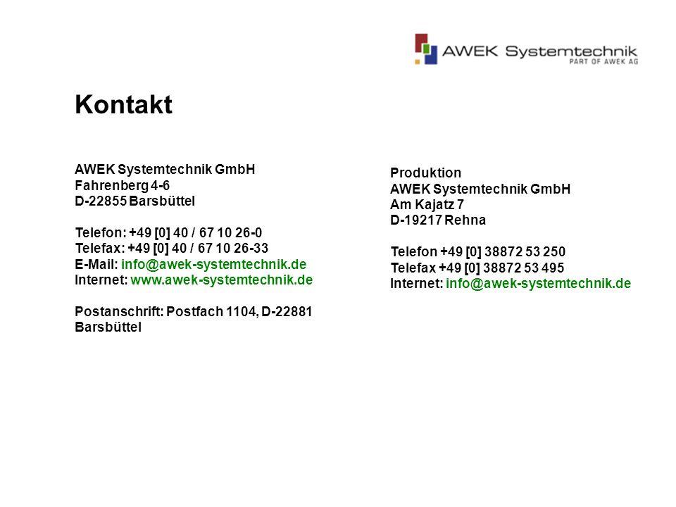 Kontakt AWEK Systemtechnik GmbH Fahrenberg 4-6 D-22855 Barsbüttel Telefon: +49 [0] 40 / 67 10 26-0 Telefax: +49 [0] 40 / 67 10 26-33 E-Mail: info@awek-systemtechnik.de Internet: www.awek-systemtechnik.de Postanschrift: Postfach 1104, D-22881 Barsbüttel Produktion AWEK Systemtechnik GmbH Am Kajatz 7 D-19217 Rehna Telefon +49 [0] 38872 53 250 Telefax +49 [0] 38872 53 495 Internet: info@awek-systemtechnik.de