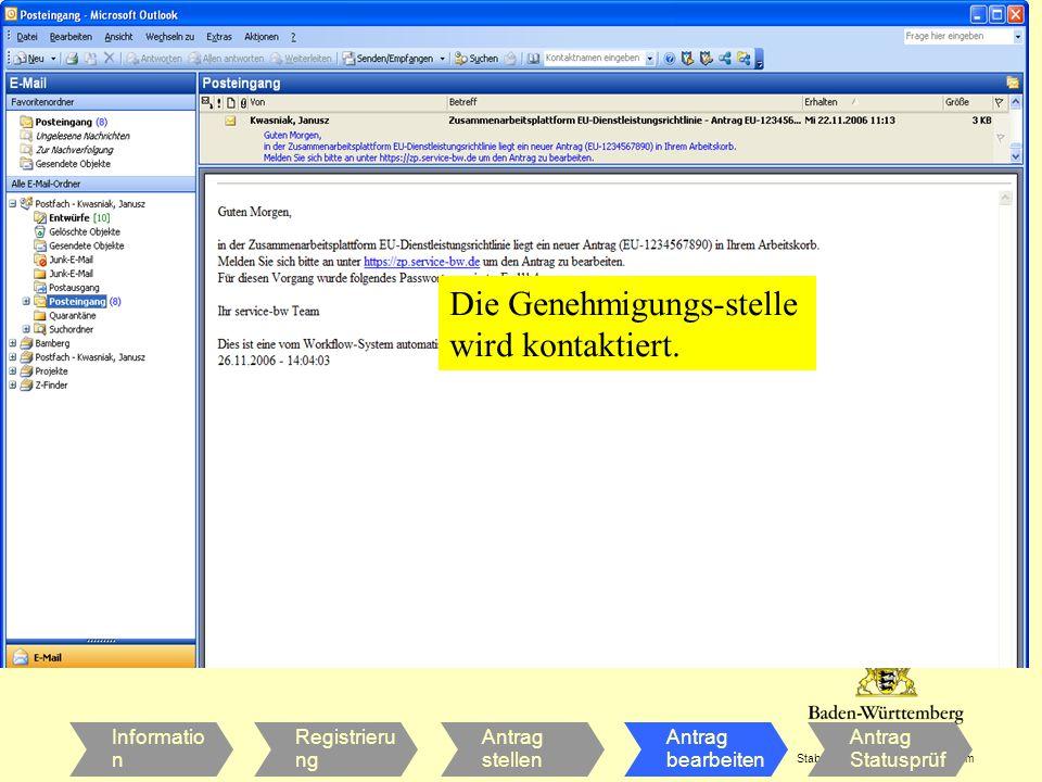 INNENMINISTERIUM Stabsstelle für Verwaltungsreform Informatio n Registrieru ng Antrag stellen Antrag bearbeiten Antrag Statusprüf ung Die Genehmigungs-stelle wird kontaktiert.