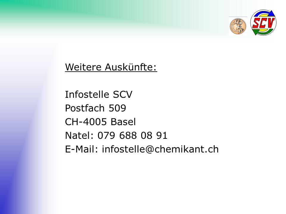 Weitere Auskünfte: Infostelle SCV Postfach 509 CH-4005 Basel Natel: 079 688 08 91 E-Mail: infostelle@chemikant.ch