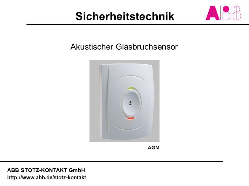 ABB STOTZ-KONTAKT GmbH http://www.abb.de/stotz-kontakt Akustischer Glasbruchsensor AGM