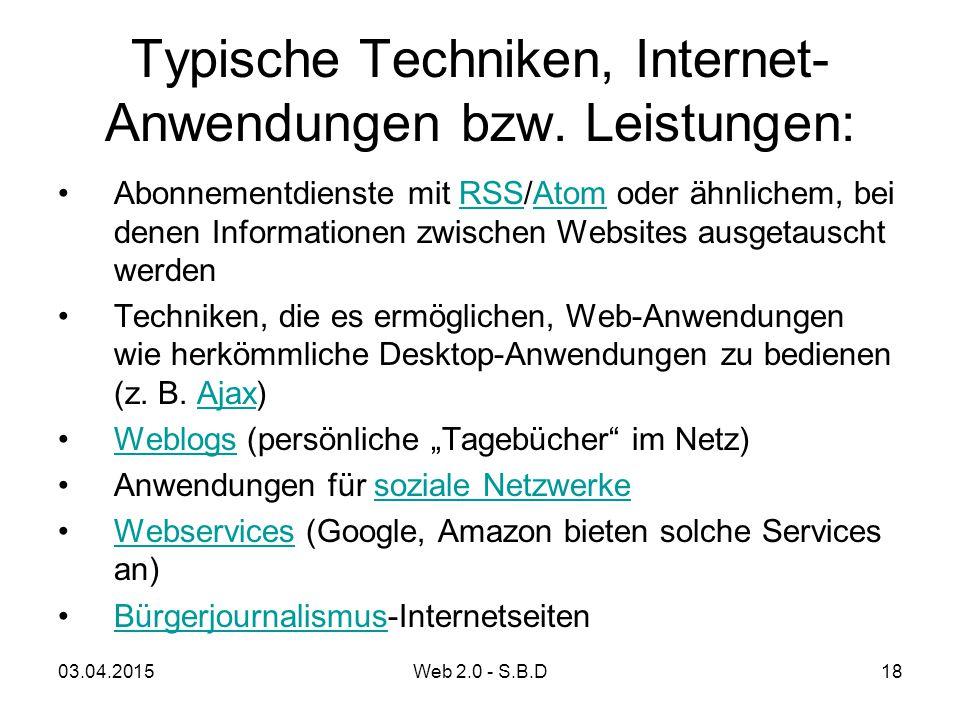 Typische Techniken, Internet- Anwendungen bzw. Leistungen: Abonnementdienste mit RSS/Atom oder ähnlichem, bei denen Informationen zwischen Websites au