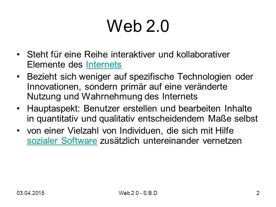 Web 2.0 Steht für eine Reihe interaktiver und kollaborativer Elemente des InternetsInternets Bezieht sich weniger auf spezifische Technologien oder In