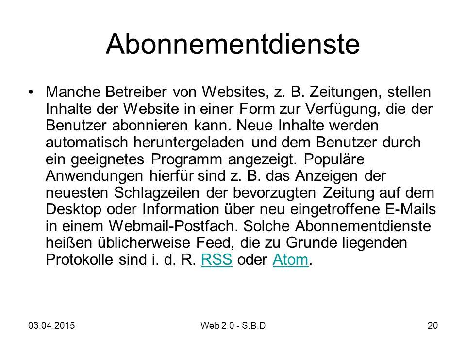 Abonnementdienste Manche Betreiber von Websites, z. B. Zeitungen, stellen Inhalte der Website in einer Form zur Verfügung, die der Benutzer abonnieren
