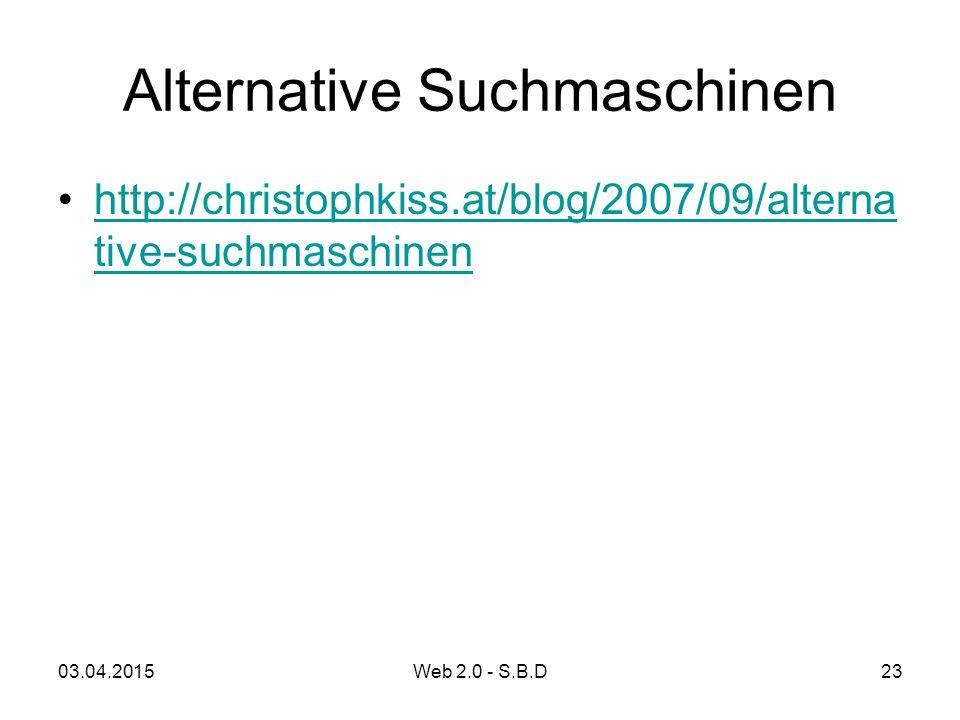 Alternative Suchmaschinen http://christophkiss.at/blog/2007/09/alterna tive-suchmaschinenhttp://christophkiss.at/blog/2007/09/alterna tive-suchmaschin