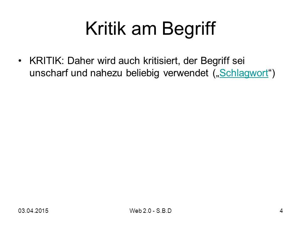 """Kritik am Begriff KRITIK: Daher wird auch kritisiert, der Begriff sei unscharf und nahezu beliebig verwendet (""""Schlagwort"""")Schlagwort 03.04.20154Web 2"""
