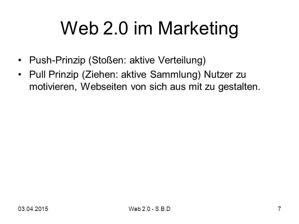 Web 2.0 im Marketing Push-Prinzip (Stoßen: aktive Verteilung) Pull Prinzip (Ziehen: aktive Sammlung) Nutzer zu motivieren, Webseiten von sich aus mit