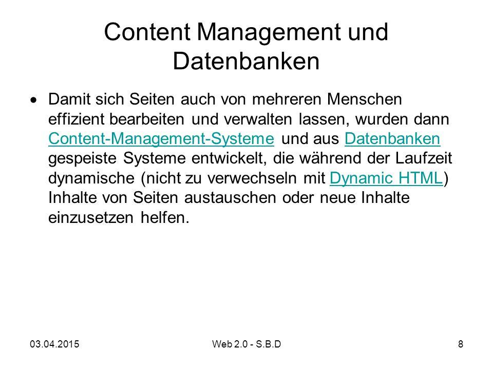 Content Management und Datenbanken  Damit sich Seiten auch von mehreren Menschen effizient bearbeiten und verwalten lassen, wurden dann Content-Manag