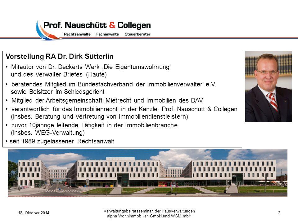 18. Oktober 2014 Verwaltungsbeiratsseminar der Hausverwaltungen alpha Wohnimmobilien GmbH und WGM mbH 2 Vorstellung RA Dr. Dirk Sütterlin Mitautor von