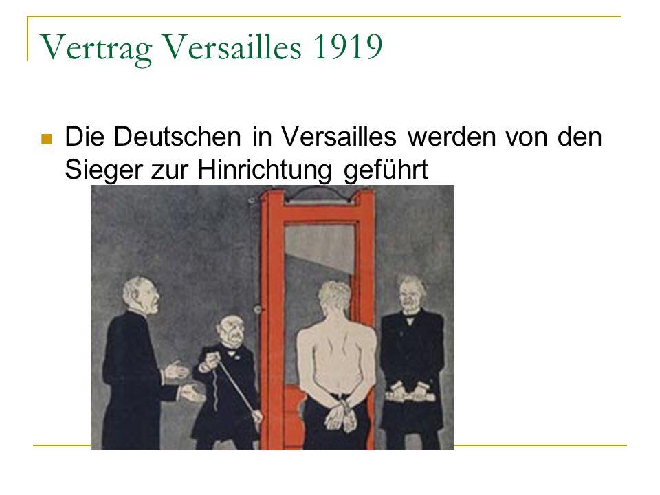 Vertrag Versailles 1919 Die Deutschen in Versailles werden von den Sieger zur Hinrichtung geführt