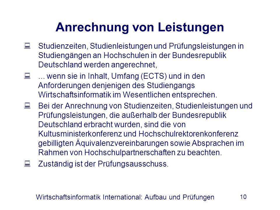 10 Anrechnung von Leistungen  Studienzeiten, Studienleistungen und Prüfungsleistungen in Studiengängen an Hochschulen in der Bundesrepublik Deutschland werden angerechnet, ...
