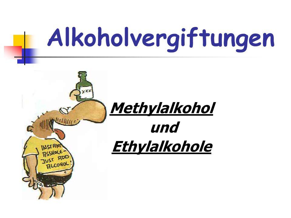 Alkoholvergiftungen Methylalkohol und Ethylalkohole