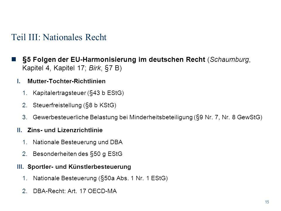 Teil III: Nationales Recht 15 §5 Folgen der EU-Harmonisierung im deutschen Recht (Schaumburg, Kapitel 4, Kapitel 17; Birk, §7 B) I.Mutter-Tochter-Rich