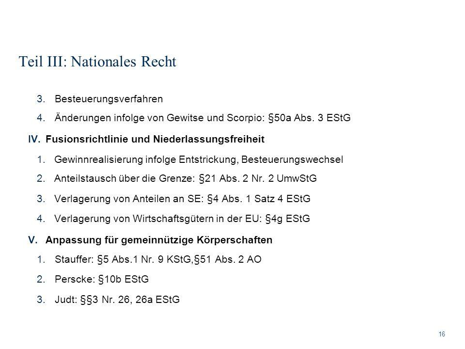 Teil III: Nationales Recht 16 3.Besteuerungsverfahren 4.Änderungen infolge von Gewitse und Scorpio: §50a Abs. 3 EStG IV.Fusionsrichtlinie und Niederla