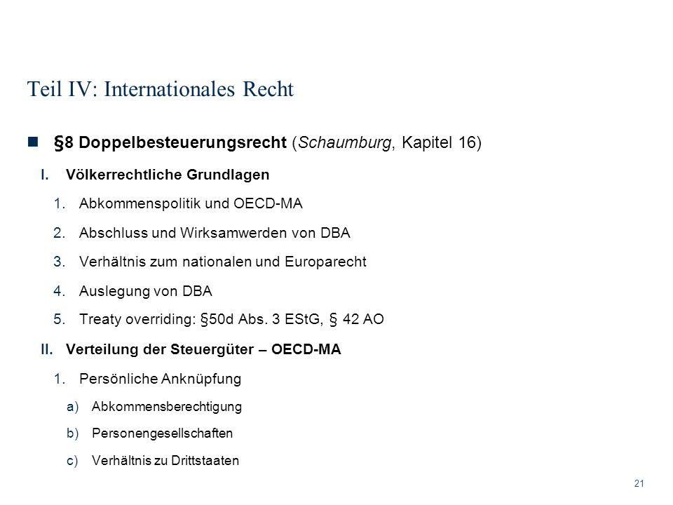 Teil IV: Internationales Recht 21 §8 Doppelbesteuerungsrecht (Schaumburg, Kapitel 16) I.Völkerrechtliche Grundlagen 1.Abkommenspolitik und OECD-MA 2.A