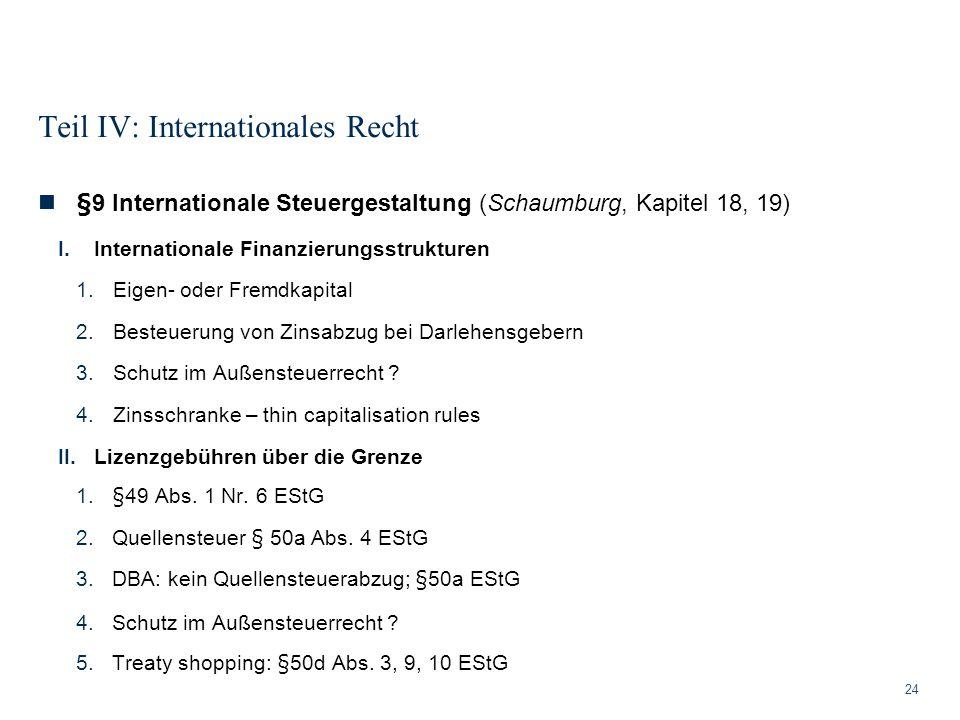 Teil IV: Internationales Recht 24 §9 Internationale Steuergestaltung (Schaumburg, Kapitel 18, 19) I.Internationale Finanzierungsstrukturen 1.Eigen- od