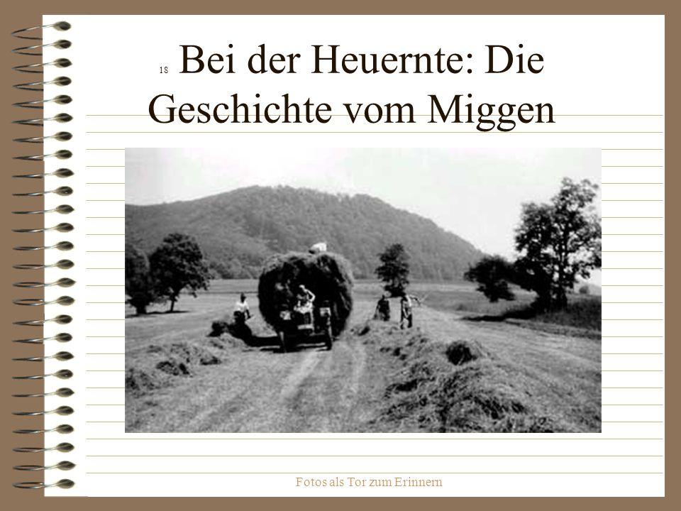 Fotos als Tor zum Erinnern 18 Bei der Heuernte: Die Geschichte vom Miggen