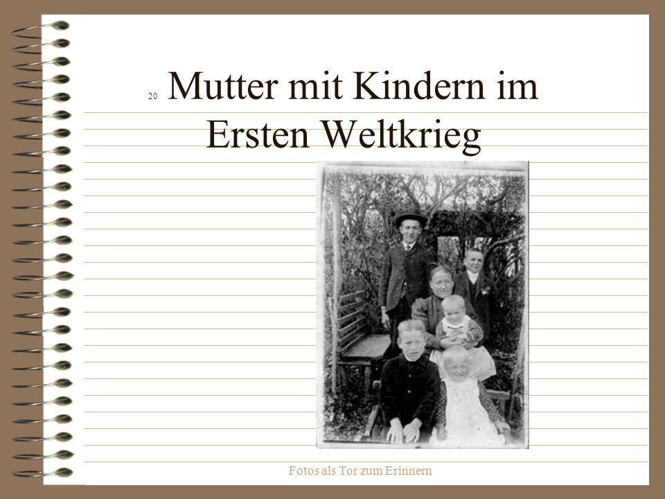 Fotos als Tor zum Erinnern 20 Mutter mit Kindern im Ersten Weltkrieg