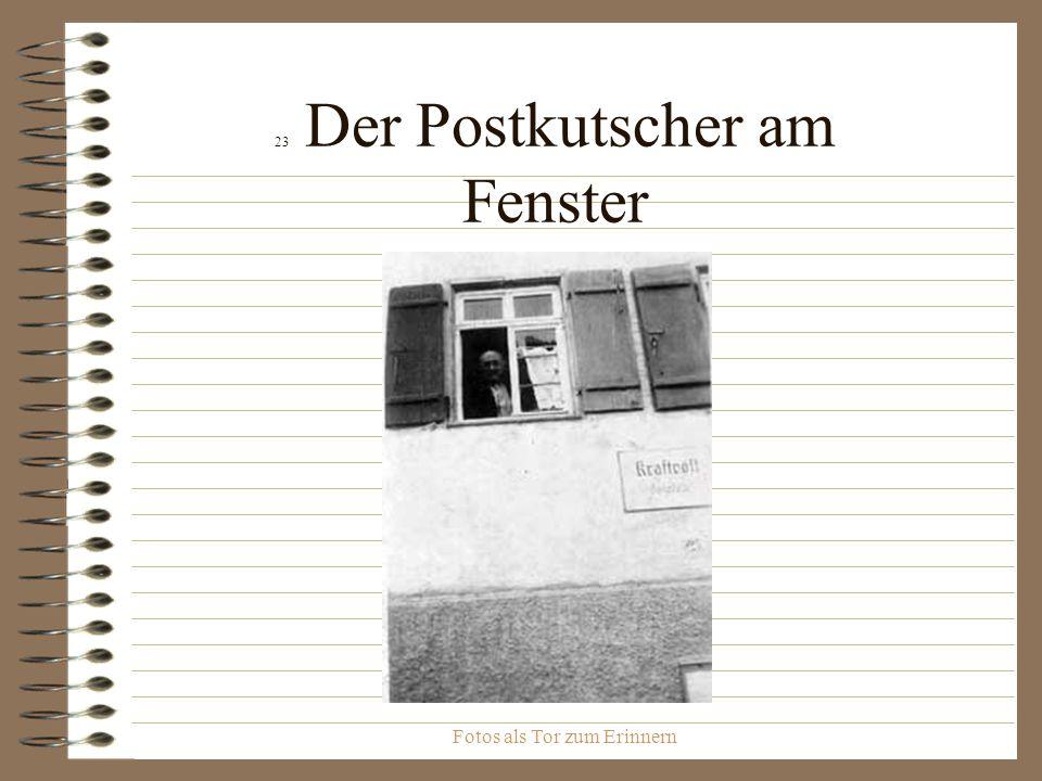 Fotos als Tor zum Erinnern 23 Der Postkutscher am Fenster
