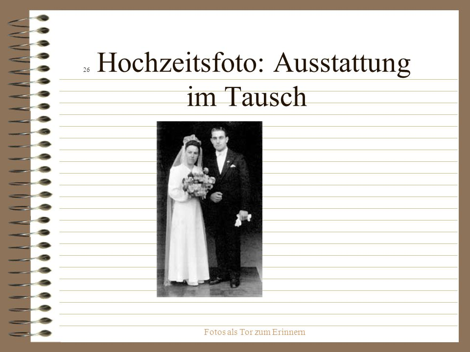 Fotos als Tor zum Erinnern 26 Hochzeitsfoto: Ausstattung im Tausch